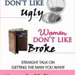 MEN DON'T LIKE UGLY, WOMEN DON'T LIKE BROKE book cover design